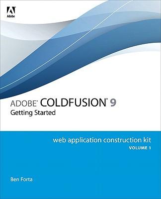 Adobe ColdFusion 9 Web Application Construction Kit By Forta, Ben/ Camden, Raymond/ Arehart, Charlie (CON)
